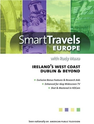 Smart Travels Europe With Rudy Maxa: Ireland's West Coast  /  Dublin AndBeyond