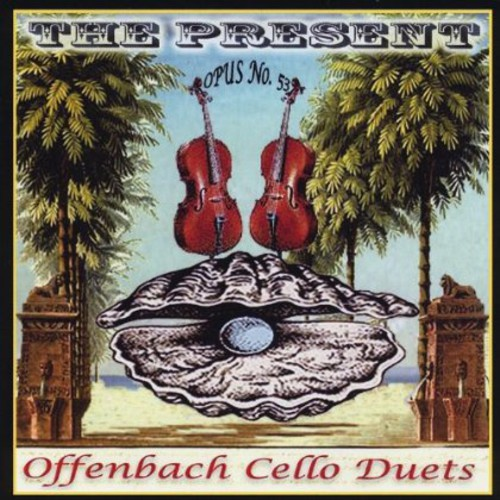 Offenbach Cello Duets Opus 53: The Present