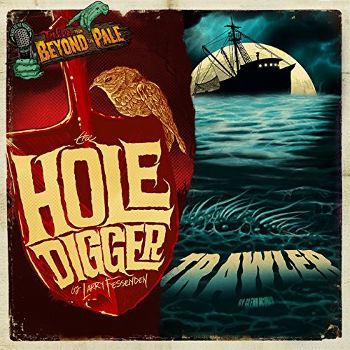 Tales from Beyond the Pale: Hole Digger /  Trawler