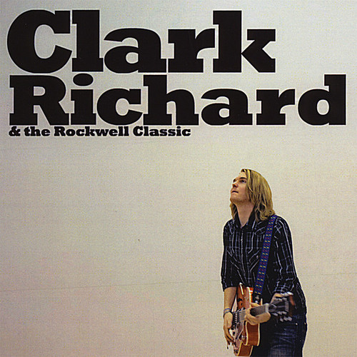 Clark Richard & the Rockwell Classic