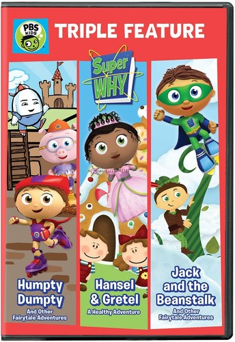 Super WHY!: Triple Feature: Humpty Dumpty, Hansel & Gretel, and JackAnd The Beanstalk
