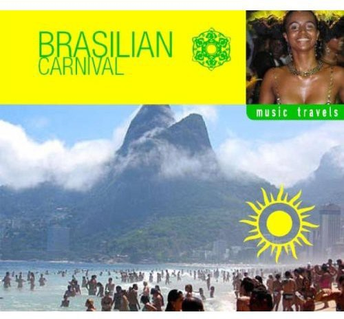 Music Travels: Brazilian Carnival /  Various [Import]