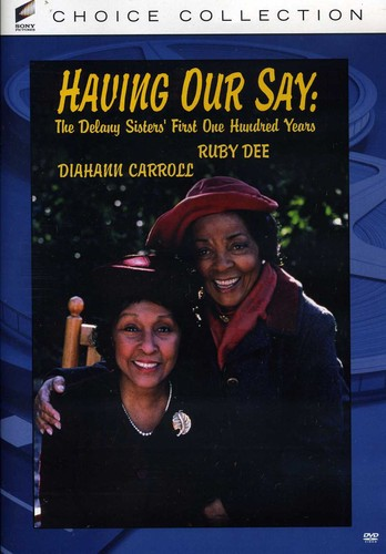 Having Our Say: Delany Sisters First One Hundred