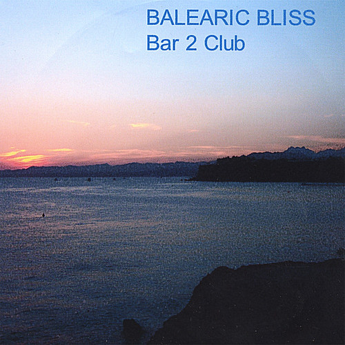 Balearic Bliss-Bar 2 Club