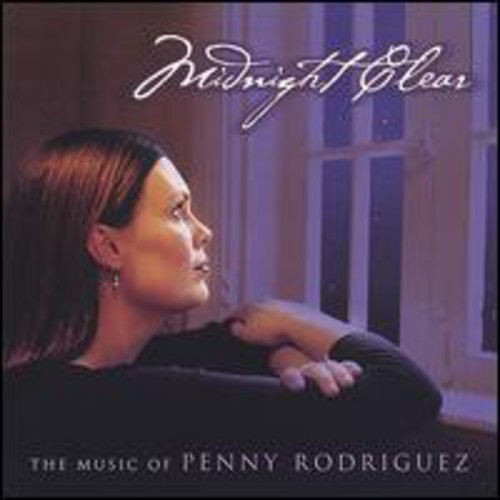 Midnight Clear-The Music of Penny Rodriguez