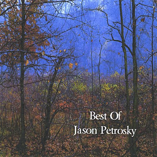 Best of Jason Petrosky