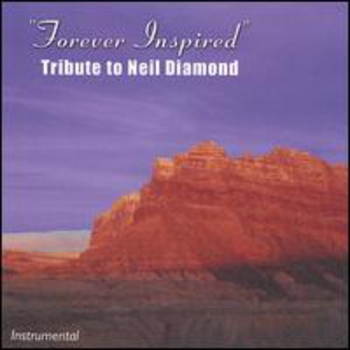 Forever Inspired-Tribute to Neil Diamond