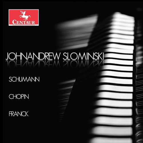 Johnandrew Slominski plays Schumann, Chopin & Franck