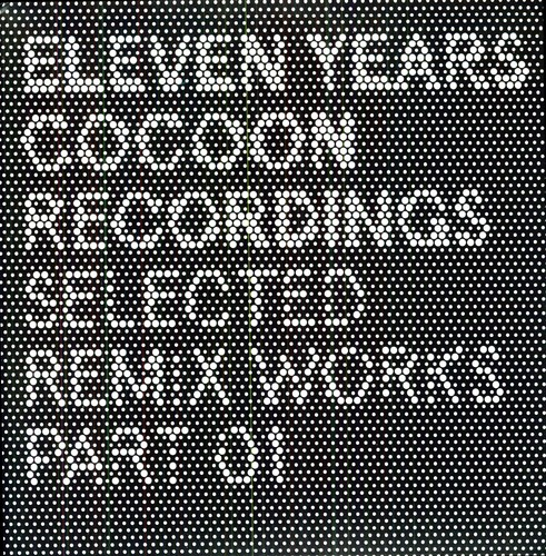 Eleven Years Cocoon Recordings Selected Remix Works EP
