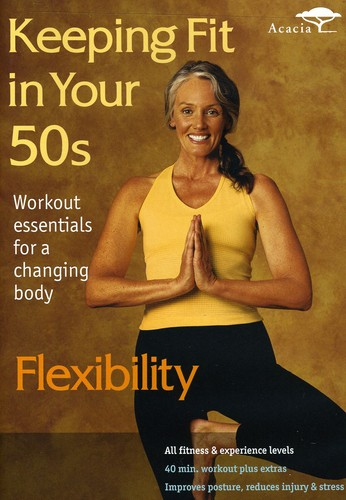 Keeping Fit In Your 50s: Flexibility [Exercise]