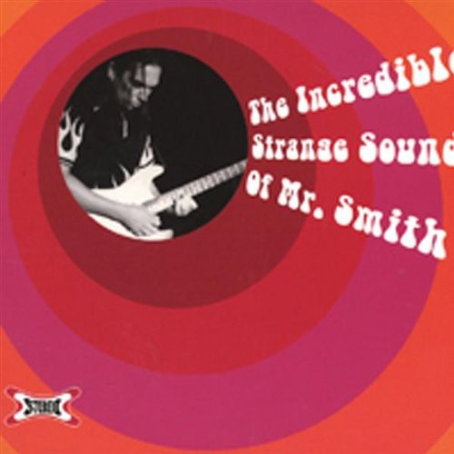 Incredible Strange Sounds of Mr. Smith