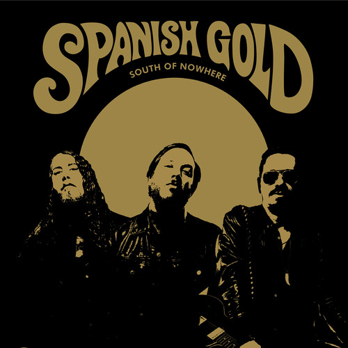 Spanish Gold : South of Nowhere