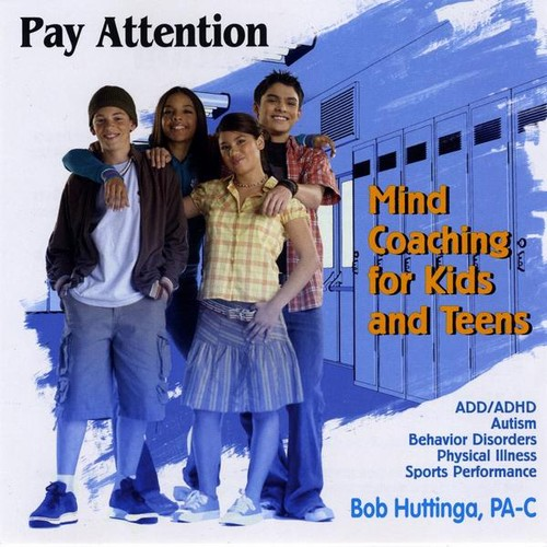 Pay Attention! Mind Coaching for Kids & Teens