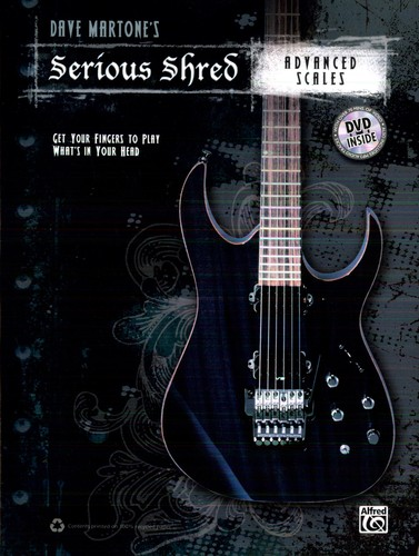 Dave Martone's Serious Shred: Advanced Scales
