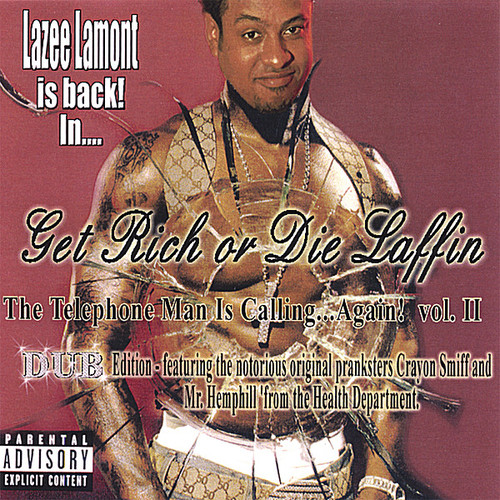 Lazee Lamont Is Back In-Get Rich or Die Laf 2