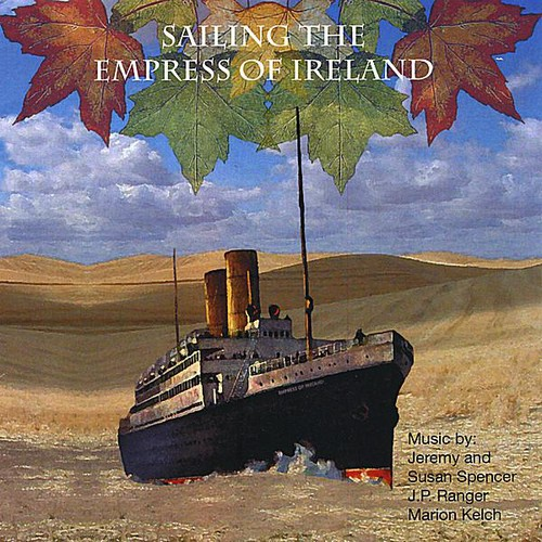 Sailing the Empress of Ireland /  Various
