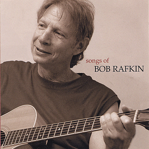 Songs of Bob Rafkin