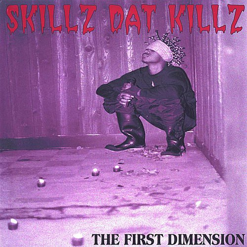 Skillz Dat Killz the First Dimension