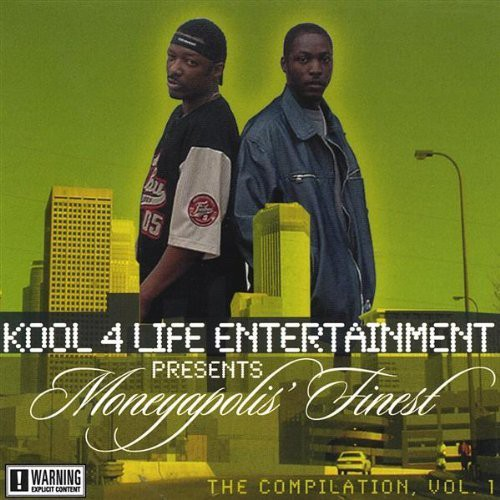 Kool 4 Life Entertainment : Moneyapolis Finest
