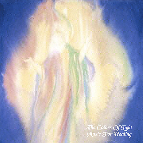 Colors of Light: Music for Healing