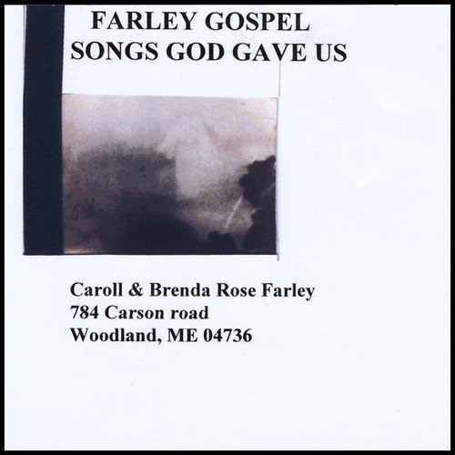 Farley Gospel: Songs God Gave Us