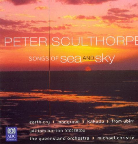 Sculthorpe: Songs of Sea & Sky