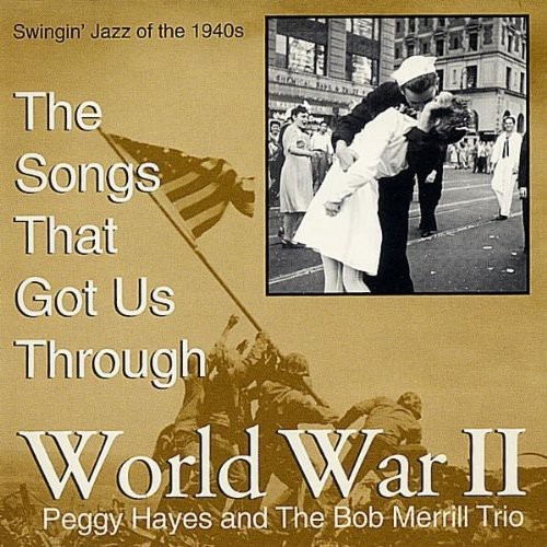 Songs That Got Us Through World War 2 Swingin Jazz