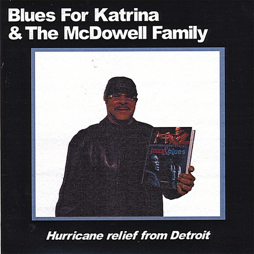 Blues for Katrina & the McDowell Family /  Various