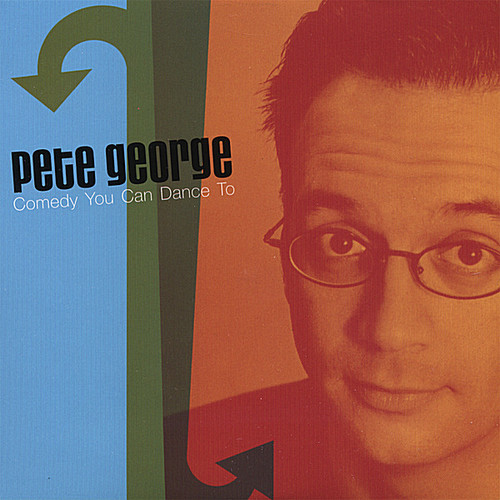 George, Pete : Comedy You Can Dance to