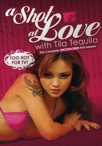 A Shot at Love With Tila Tequila: The Complete Uncensored First Season