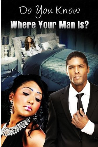 Do You Know Where Your Man Is