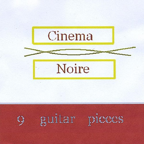 Cinema Noire 9 Guitar Pieces