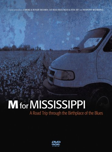 M for Mississippi: Roadtrip Throug Birthplace /  Various