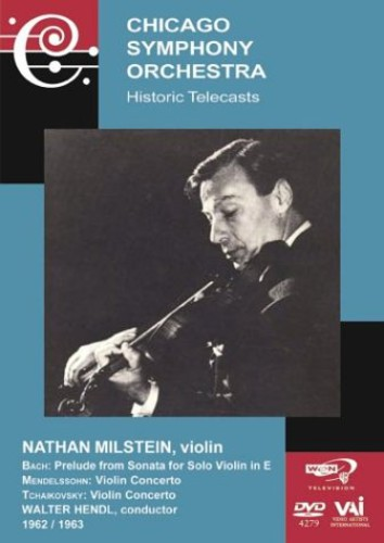 The Chicago Symphony Orchestra: Historic Telecasts: Nathan Milstein (1962 /  1963)