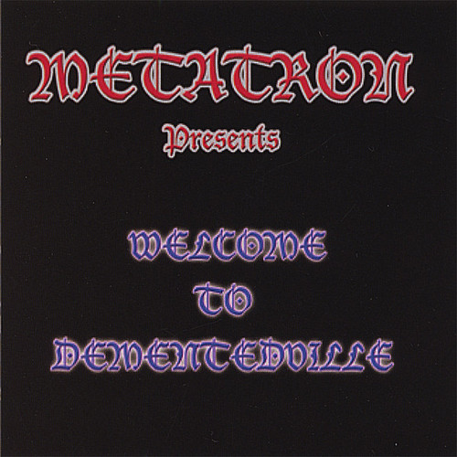 Metatron Presents Welcome to Dementedville