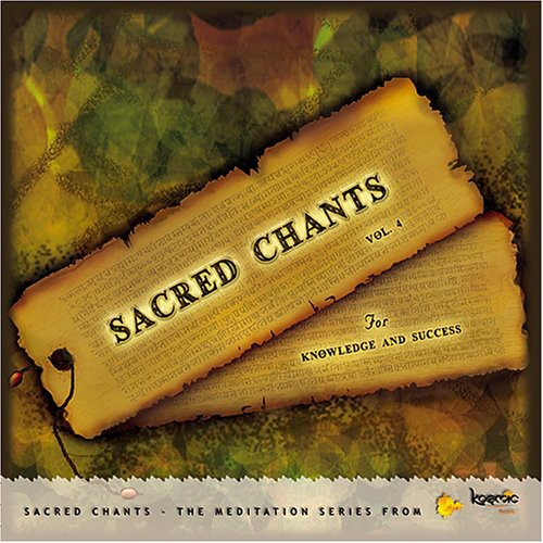 Sacred Chants 4: For Knowledge & Success