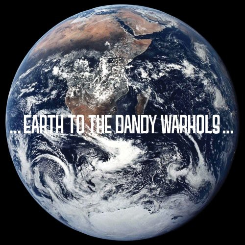 Earth to the Dandy Warhols