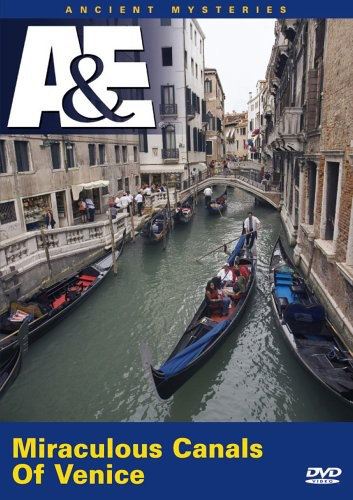Ancient Mysteries: Miraculous Canals of Venice
