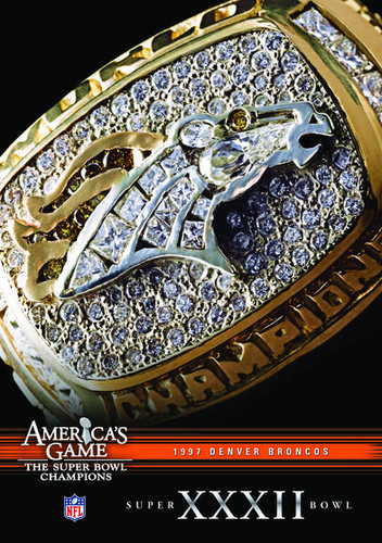 Nfl America's Game: 1997 Broncos (Super Bowl XXXII)