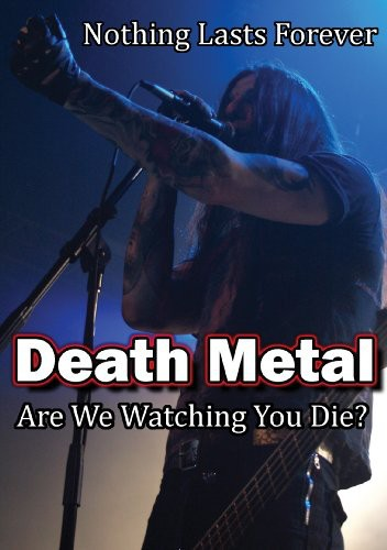 Death Metal: Are We Watching You Die