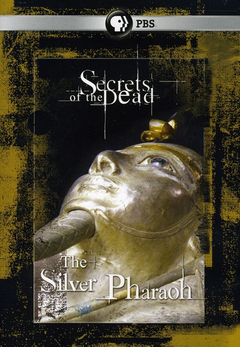 Secrets of the Dead: Silver Pharaoh