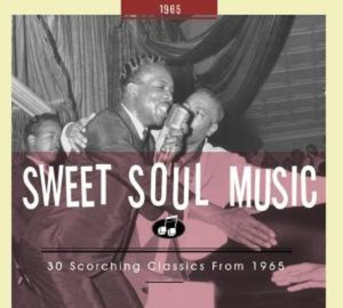 Sweet Soul Music: 30 Scorching Classics From 1965