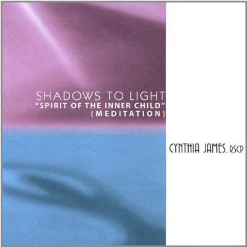 Shadows to Light: Spirit of the Inner Child