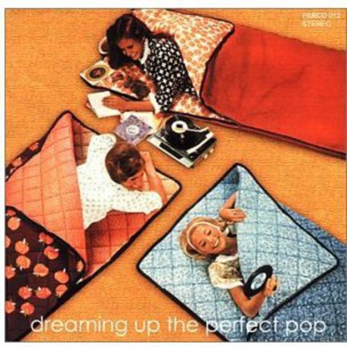 Dreaming Up the Perfect Pop /  Various