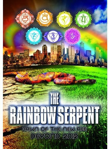 Rainbow Serpent: Dawn of the New Age Beyond 2012