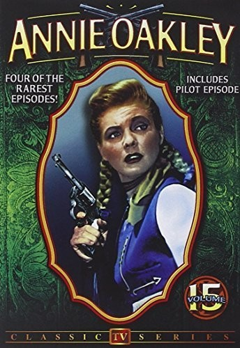 Annie Oakley 15: 4-Episode Collection