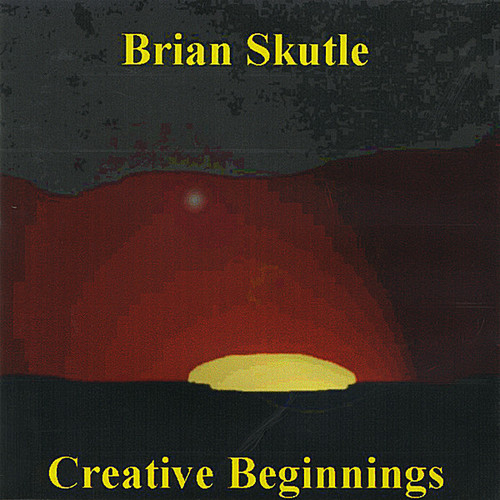 Skutle, Brian : Creative Beginnings