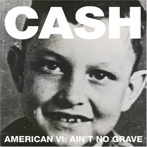 American, Vol. VI: Ain't No Grave [Gatefold Jacket]