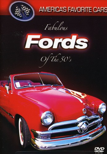 America's Favorite Cars - Fabulous Fords of the 50's