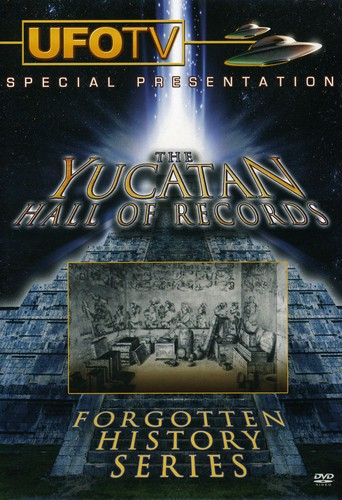 The Yucatan Hall Of Records: Forgotten History